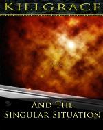 Killgrace and the Singular Situation - Book Cover
