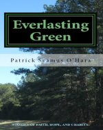 Everlasting Green: Stories of Faith, Hope, and Charity - Book Cover
