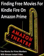 Finding Free Movies For Kindle Fire on Amazon Prime - Book Cover