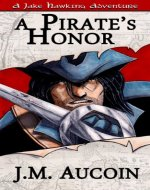 A Pirate's Honor (A Jake Hawking Short Adventure Book 1)