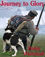 Journey to Glory: A Story of a Civil War Soldier and His Dog - Book Cover