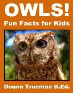Owls! Fun Facts for Kids - Owl Picture Book of the Barred Owl, Barn Owl, Snowy Owl, Great Horned Owl, Burrowing Owl, Screech Owl & More - Book Cover