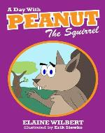 Peanut The Squirrel : Children's Picture Books for Early Readers