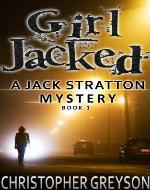 Girl Jacked (A Jack Stratton Mystery) - Book Cover