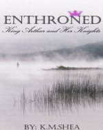 Enthroned: King Arthur and Her Knights - Book Cover