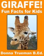 Giraffe! Fun Facts for Kids - A Giraffe Fact Book with 35+ Colorful Photos for Kids - Book Cover