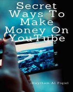Secret Ways To Make Money On YouTube - Book Cover