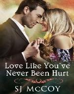 Love Like You've Never Been Hurt (Summer Lake 1) (Summer Lake Romance) - Book Cover