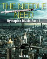 The Needle Need (Dystopian Divide Book 1)