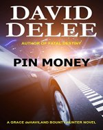 Pin Money (Grace deHaviland Bounty Hunter Book 2)