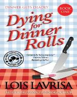 Dying for Dinner Rolls (Cozy Mystery) Book #1 (Chubby Chicks Club Cozy Mystery Series) - Book Cover