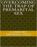 OVERCOMING THE TRAP OF PREMARITAL SEX - Book Cover