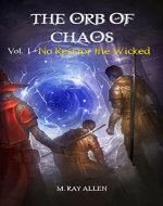 The Orb of Chaos Vol.1: No Rest for the Wicked - Book Cover