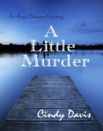 A Little Murder - Vol. 1 (Angie Deacon Mysteries)