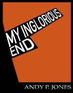 My Inglorious End - Book Cover