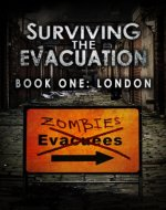 Surviving The Evacuation, Book 1: London - Book Cover