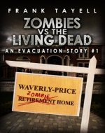 Zombies vs The Living Dead (An Evacuation Story #1)