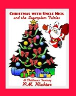 Christmas with Uncle Nick and the Sugar Plum Fairies