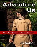 Adventure Us: The FIRST Jenny and Katie Adventure - Book Cover