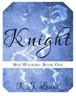 Knight (Mist Walkers Book 1) - Book Cover