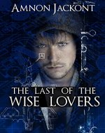 The Last Of The Wise Lovers (A Suspense and Espionage Thriller) - Book Cover