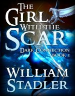 The Girl with the Scar (Dark Connection Saga Book 1) - Book Cover