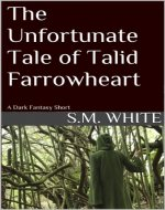 The Unfortunate Tale of Talid Farrowheart