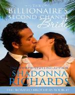 The Billionaire's Second-Chance Bride (The Romero Brothers, Book 1) (The...