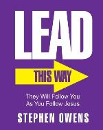 Lead! - They will follow you as you follow Jesus. - Book Cover