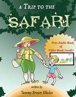 Children's Book: A Trip to the Safari: (value tales) (bedtime story) (kid's short story collection) (a bedtime story for preschoolers and early readers) - Book Cover