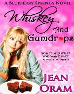 Whiskey and Gumdrops: A Blueberry Springs Chick Lit Contemporary Romance