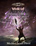 A Song of Swords: Book 3 Whill of Agora (Legends of Agora) - Book Cover