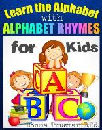 Learn the Alphabet - Teaching Activities to Learn Alphabet Letters & Sounds with ABC Pictures, Rhymes & More. A Learning ABC Book for Kids - Book Cover