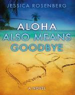 Aloha Also Means Goodbye - Book Cover