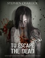 To Escape the Dead: A Zombie Novel - Book Cover