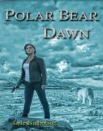 Polar Bear Dawn: A Detective Bernadette Callahan Mystery (Detective Bernadette Callahan of the Royal Canadian Mounted Police Book 1) - Book Cover