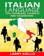 Italian Language for Travelers, Tourists and Vagabonds - Book Cover