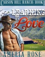 Learning To Love (Contemporary Cowboy Romance) (Carson Hill Ranch Book 1) - Book Cover