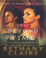 Love Beyond Time: Book 1 (Morna's Legacy Series)