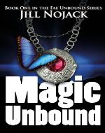 Magic Unbound: Book One in the Fae Unbound Series (Fae...