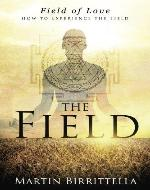 Field of Love: How to Experience the Field - Book Cover