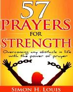 57 prayers for strength: Overcoming any obstacle in life with the power of prayer (Faith and modern life) - Book Cover
