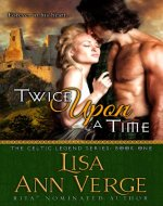 Twice Upon A Time (The Celtic Legends Series Book 1) - Book Cover