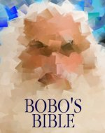 Bobo's Bible: A Dude Version Of The Holy Bible - Book Cover