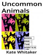 The Hunted (Uncommon Animals Book 1) - Book Cover