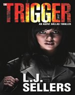 The Trigger: (An Agent Dallas Thriller) - Book Cover