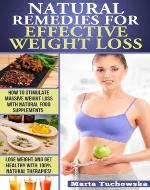 Natural Remedies For Effective Weight Loss. How To Stimulate Massive Weight Loss With Natural Food Supplements. (How to Lose Weight with Natural Remedies. ... Stimulants. Speed up your weight loss now!) - Book Cover