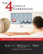 THE 4 COUPLE CURRENCIES: HOW TO ENRICH YOUR RELATIONSHIP IN 4 WEEKS - Book Cover