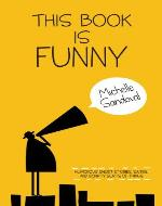 This Book is Funny: Humorous Short Stories, Satire, and Scripty Sorts of Things - Book Cover