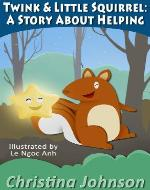 Twink & Little Squirrel: A Story About Helping (Children's Bedtime Stories Series) - Book Cover